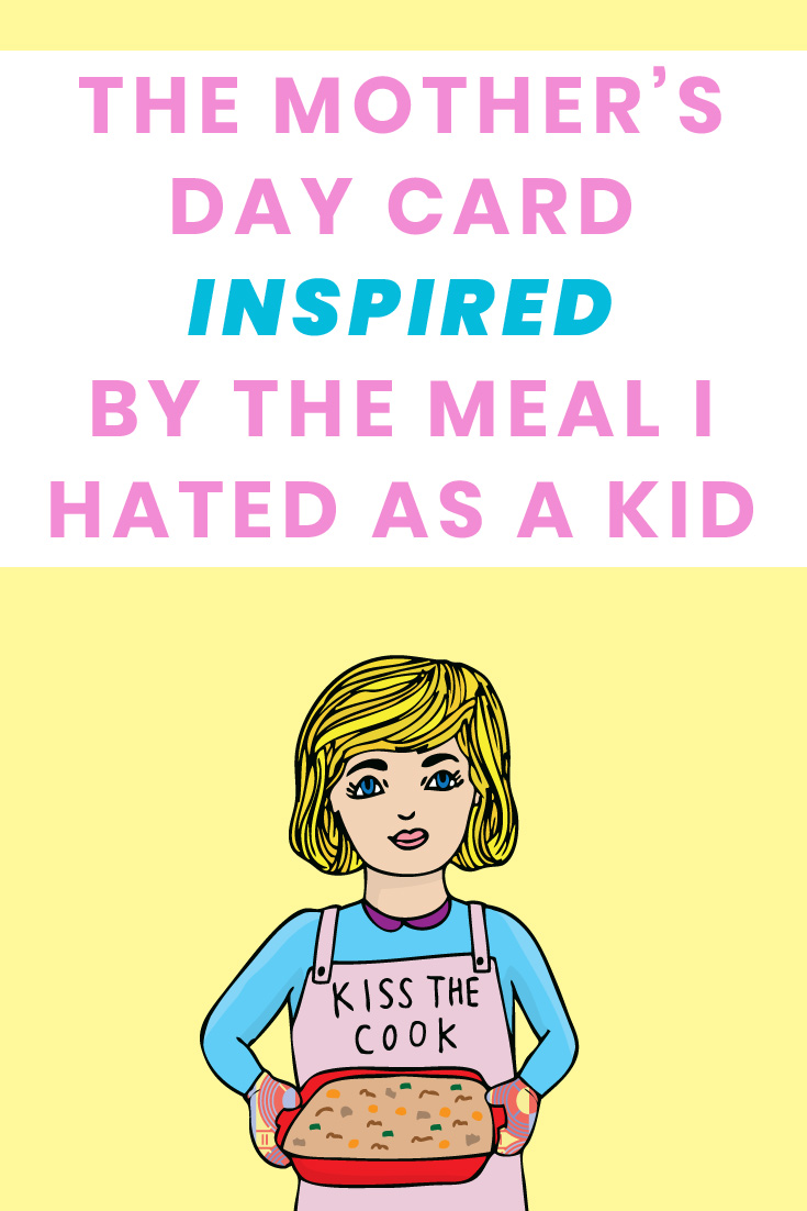 funny mothers day card by able and game about how I hated tuna casserole as a kid