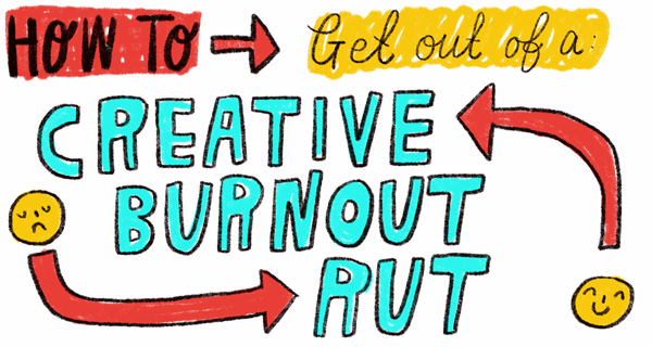 How To Get Out Of Creative Burnout After 2020 Step 1