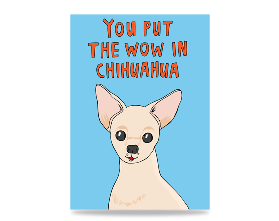 We make funny greeting cards for chihuahua dog lovers